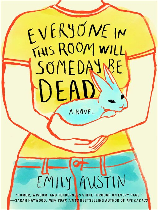 Title details for Everyone in This Room Will Someday Be Dead by Emily Austin - Available