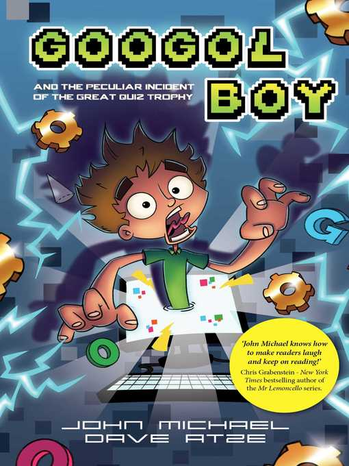 Title details for Googol Boy and the peculiar incident of the Great Quiz Trophy by John Michael - Available