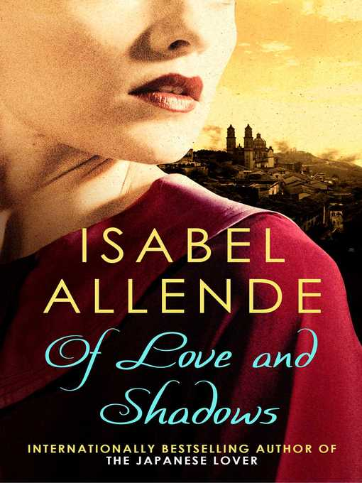 Title details for Of Love and Shadows by Isabel Allende - Available