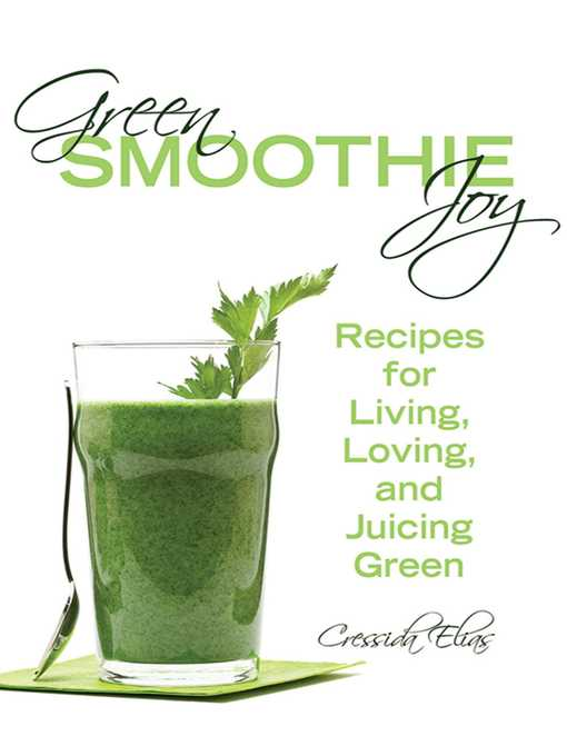 Title details for Green Smoothie Joy by Cressida Elias - Available