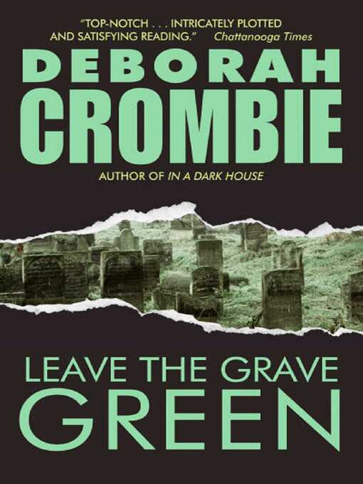 Title details for Leave the Grave Green by Deborah Crombie - Wait list