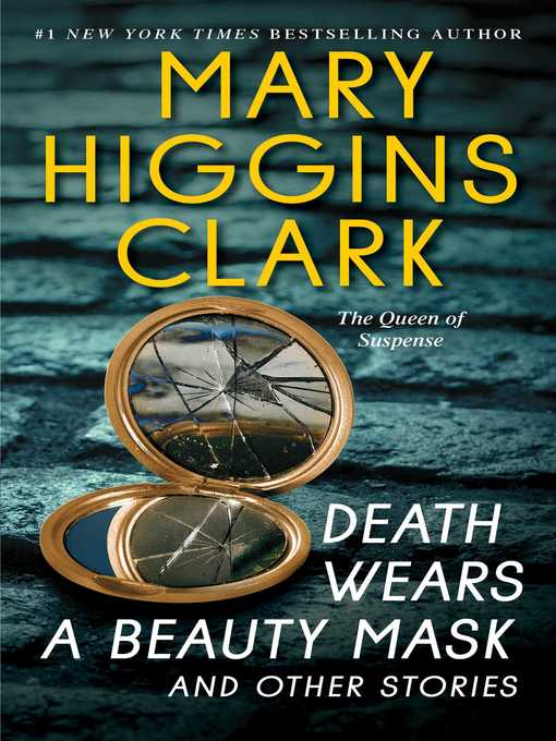 Title details for Death Wears a Beauty Mask and Other Stories by Mary Higgins Clark - Wait list