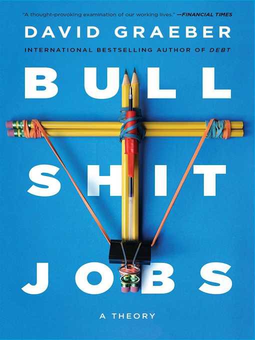 Title details for Bullshit Jobs by David Graeber - Available
