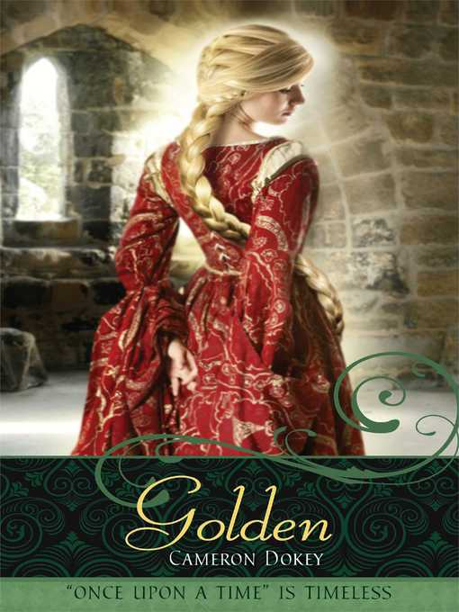 Title details for Golden by Cameron Dokey - Available