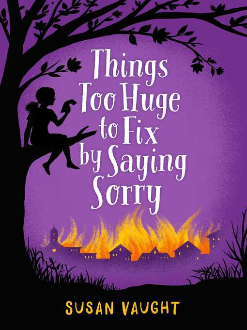 Title details for Things Too Huge to Fix by Saying Sorry by Susan Vaught - Available