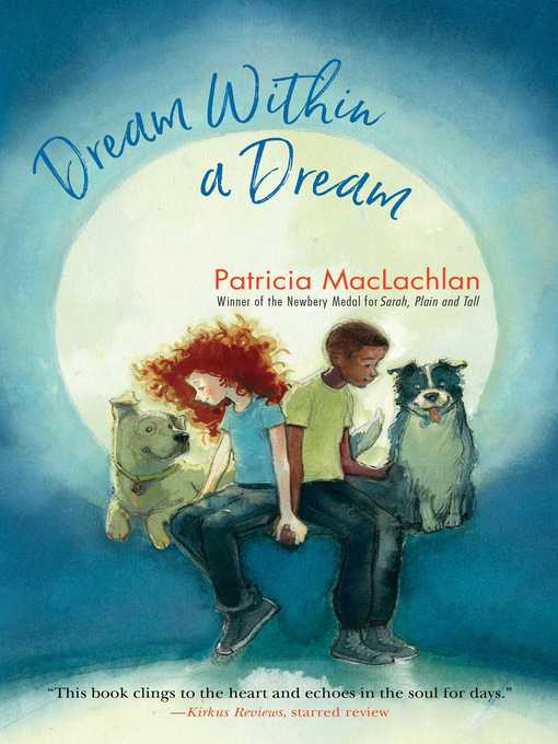 Title details for Dream Within a Dream by Patricia MacLachlan - Wait list