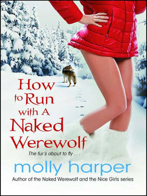 Title details for How to Run with a Naked Werewolf by Molly Harper - Available