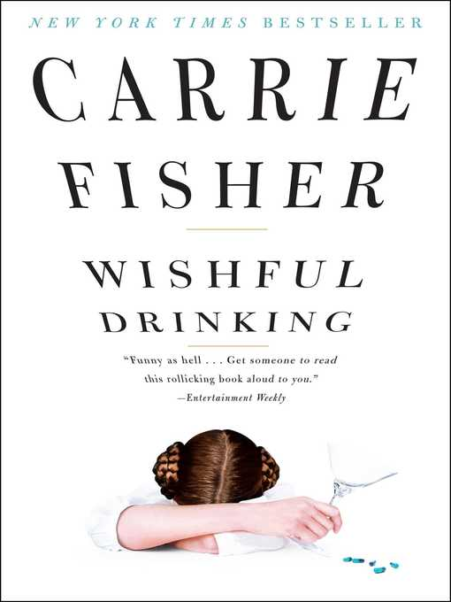 Title details for Wishful Drinking by Carrie Fisher - Wait list