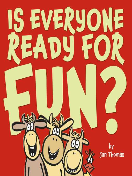 Title details for Is Everyone Ready for Fun? by Jan Thomas - Available