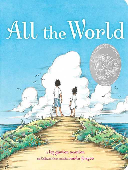 Title details for All the World by Liz Garton Scanlon - Wait list