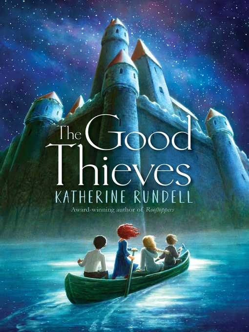 Title details for The Good Thieves by Katherine Rundell - Available