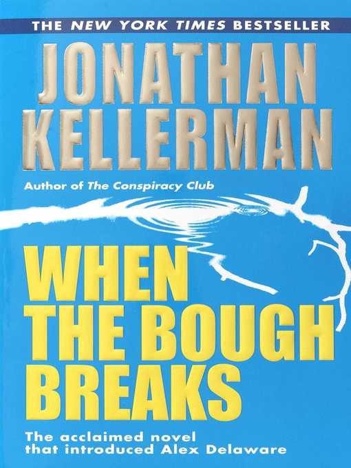 Title details for When the Bough Breaks by Jonathan Kellerman - Wait list