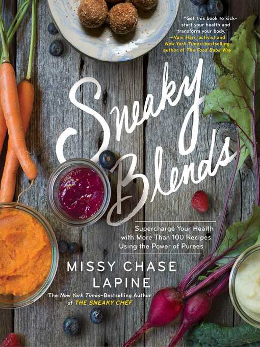 Title details for Sneaky Blends by Missy Chase Lapine - Wait list