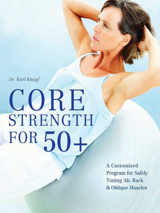 Title details for Core Strength for 50+ by Karl Knopf - Available