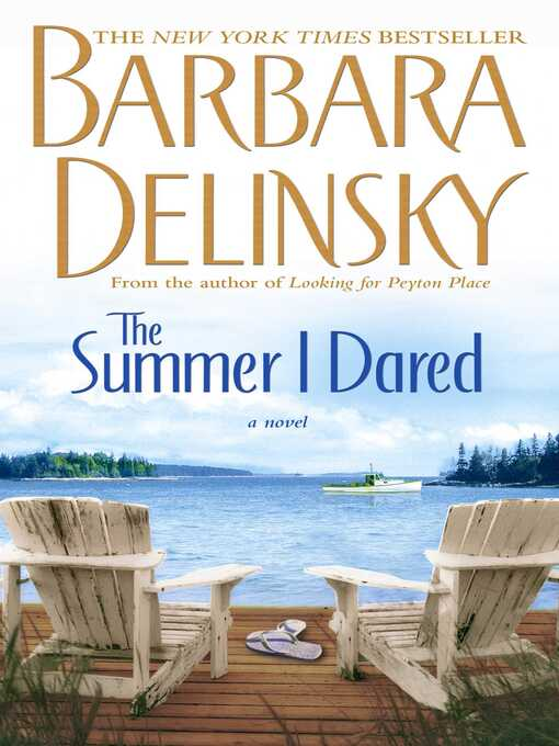 Title details for The Summer I Dared by Barbara Delinsky - Wait list