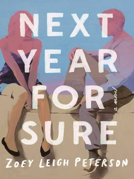Title details for Next Year, for Sure by Zoey Leigh Peterson - Wait list
