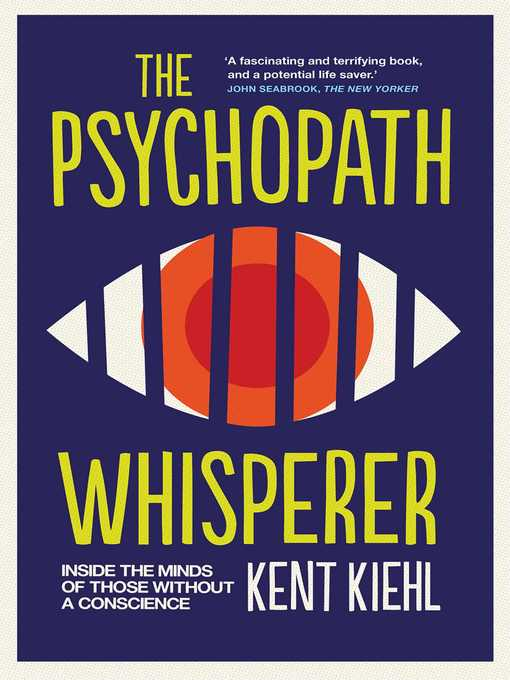 Title details for The Psychopath Whisperer by Kent Kiehl - Available