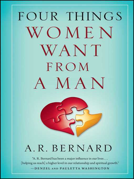 Title details for Four Things Women Want from a Man by A. R. Bernard - Wait list