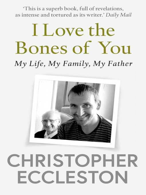 Title details for I Love the Bones of You by Christopher Eccleston - Available