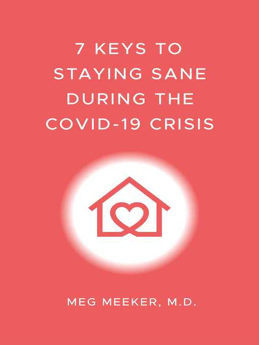 Title details for 7 Keys to Staying Sane During the COVID-19 Crisis by Meg Meeker - Available