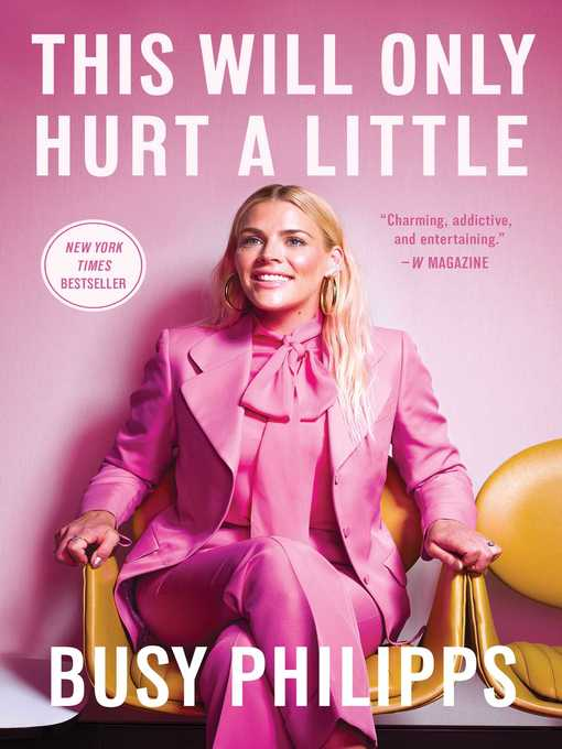 Title details for This Will Only Hurt a Little by Busy Philipps - Available