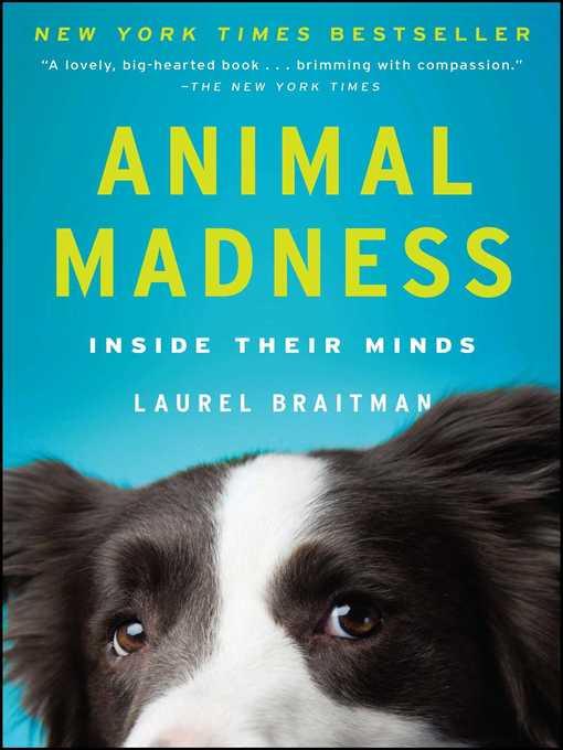 Title details for Animal Madness by Laurel Braitman - Wait list