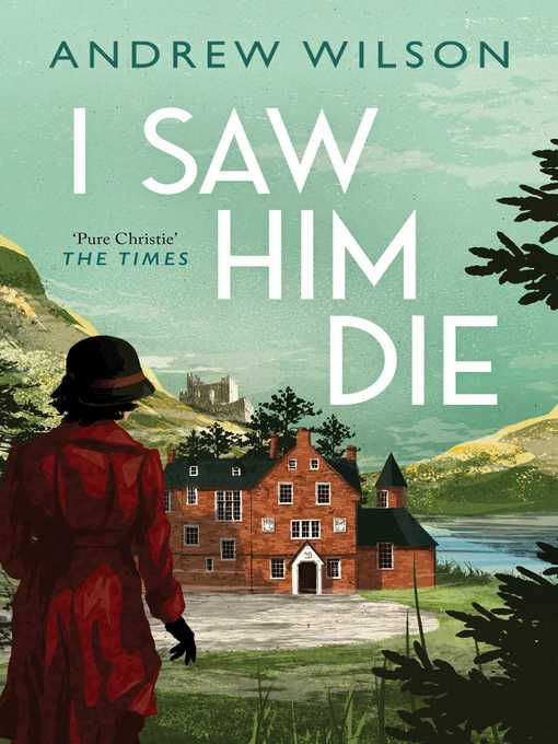 Title details for I Saw Him Die by Andrew Wilson - Wait list