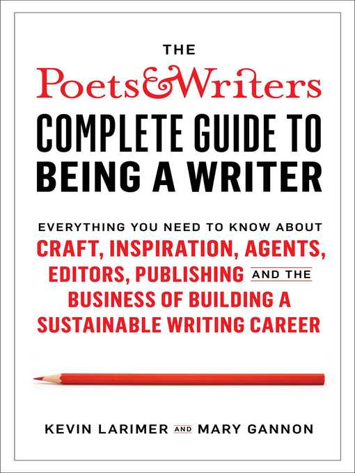 Title details for The Poets & Writers Complete Guide to Being a Writer by Kevin Larimer - Wait list