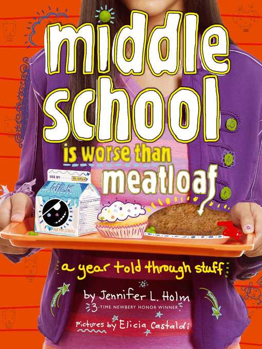 Title details for Middle School Is Worse Than Meatloaf by Jennifer L. Holm - Wait list