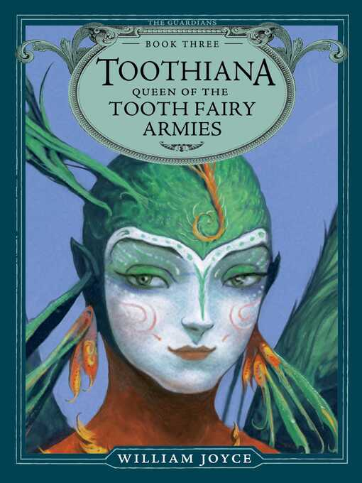 Toothiana, Queen of the Tooth Fairy Armies Guardians of Childhood Series, Book 3