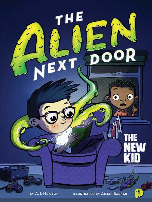 Title details for The Alien Next Door 1 by A. I. Newton - Wait list