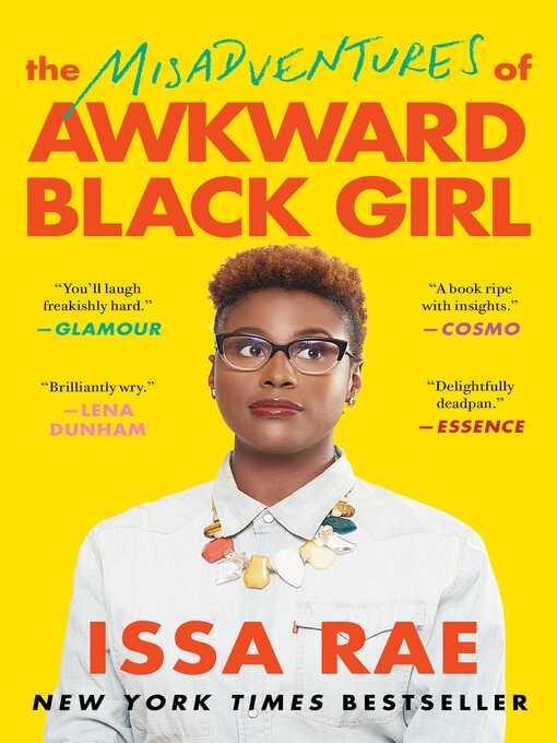 Title details for The Misadventures of Awkward Black Girl by Issa Rae - Wait list