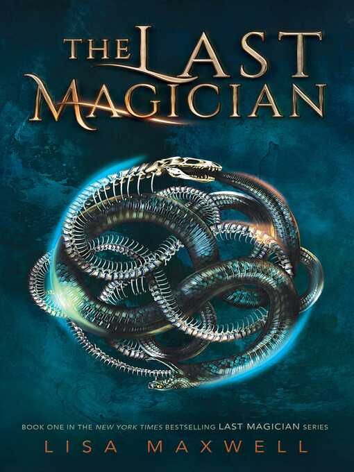 Title details for The Last Magician by Lisa Maxwell - Wait list