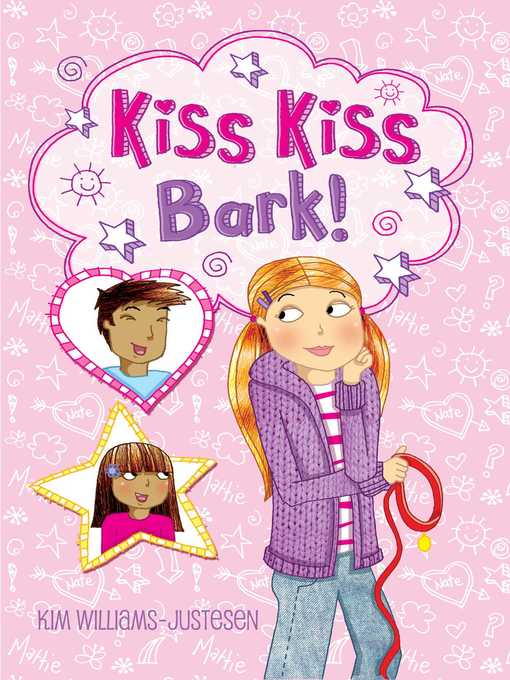 Title details for Kiss, Kiss, Bark! by Kim Williams Justesen - Available
