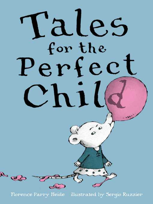 Title details for Tales for the Perfect Child by Florence Parry Heide - Wait list