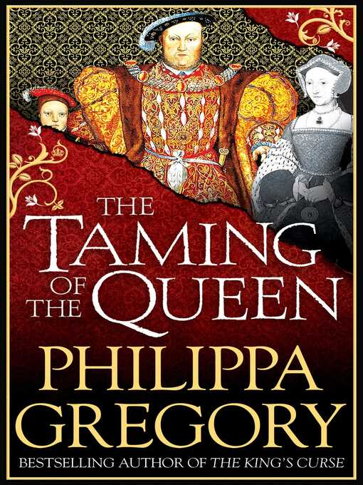 Title details for The Taming of the Queen by Philippa Gregory - Available
