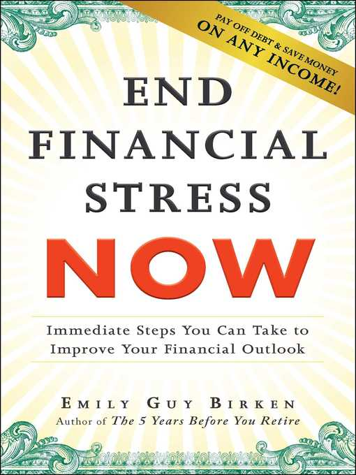 End Financial Stress Now Immediate Steps You Can Take to Improve Your Financial Outlook