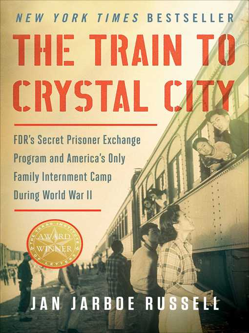 Title details for The Train to Crystal City by Jan Jarboe Russell - Available
