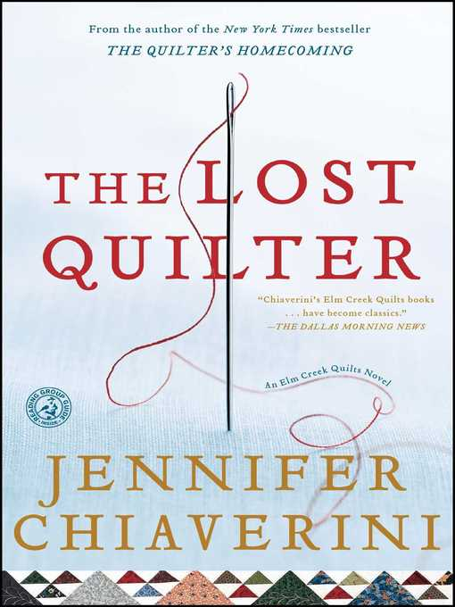 Title details for The Lost Quilter by Jennifer Chiaverini - Available