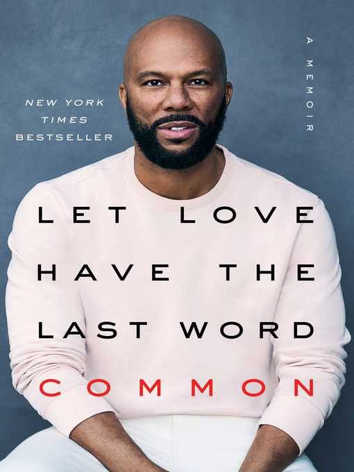 Title details for Let Love Have the Last Word by Common - Wait list