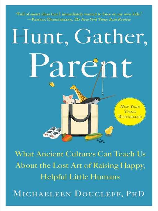 Title details for Hunt, Gather, Parent by Michaeleen Doucleff - Wait list