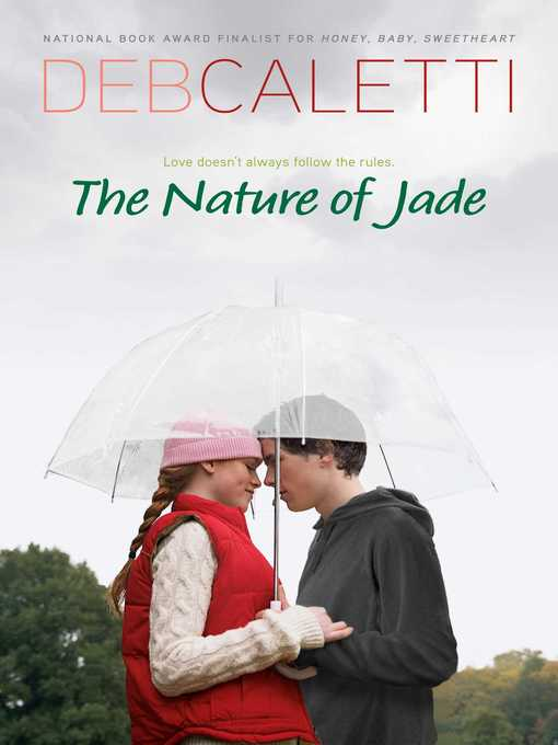 Title details for The Nature of Jade by Deb Caletti - Wait list