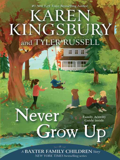 Title details for Never Grow Up by Karen Kingsbury - Available