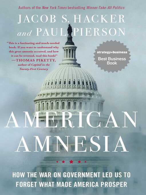 American amnesia : how the war on government led us to forget what made America prosper