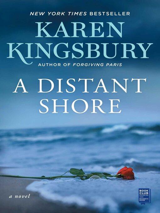Title details for A Distant Shore by Karen Kingsbury - Wait list