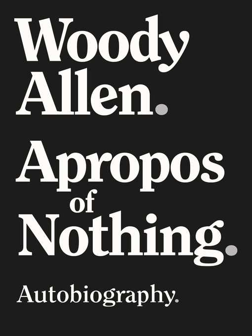 Title details for Apropos of Nothing by Woody Allen - Wait list