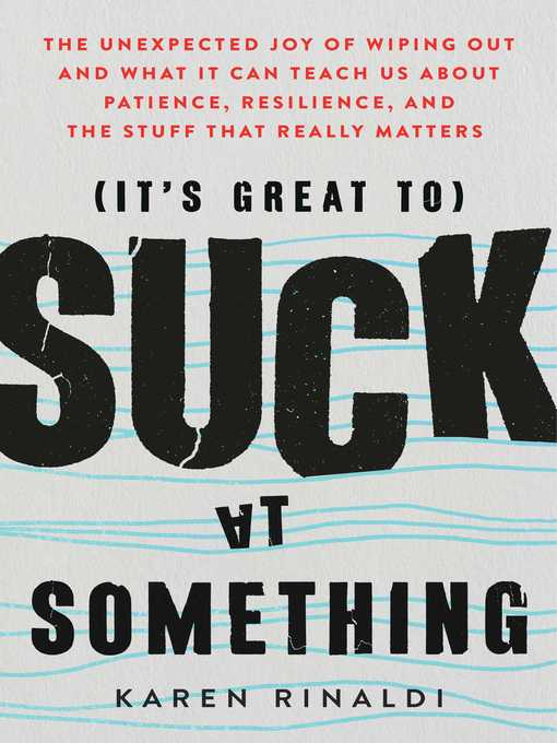 Title details for It's Great to Suck at Something by Karen Rinaldi - Available