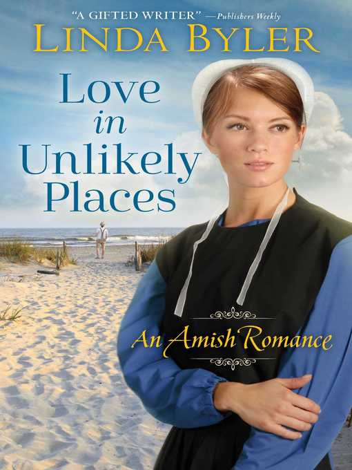 Title details for Love in Unlikely Places by Linda Byler - Available