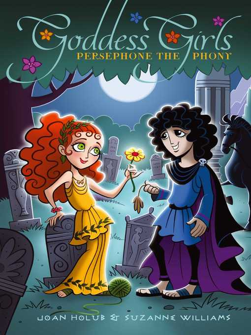 Title details for Persephone the Phony by Joan Holub - Wait list
