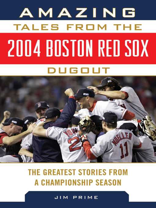 Title details for Amazing Tales from the 2004 Boston Red Sox Dugout by Jim Prime - Wait list